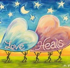 Love heals quote via Carol's Country Sunshine on Facebook