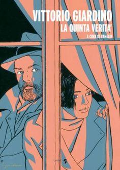 """Copertina realizzata da Vittorio Giardino per """"Vittorio Giardino. La quinta verità"""". Pubblicato da Comma22 (2013)."""