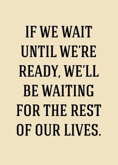 If We Wait Until We're Ready.