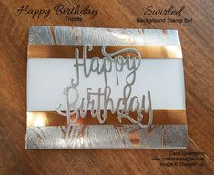 A clean & simple design using the Happy Birthday Thinlits, Marbled Background Stamp as well as Copper & Silver Foil. The inspiration came from a fondue pot I came across in a Crate & Barrel catalog. Happy Birthday Man, Happy Birthday Gorgeous, Boy Cards, Men's Cards, Birthday Background, Ink Stamps, Congratulations Card, Masculine Cards, Stampin Up Cards
