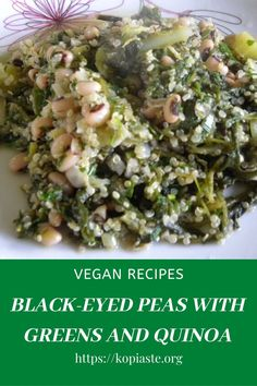 This aromatic black-eyed peas dish cooked with quinoa & wild greens, is a simple, healthy and a complete-meal you definitely should try. Greek Recipes, Real Food Recipes, Vegan Recipes, How To Cook Quinoa, Black Eyed Peas, Menu Planning, Hospitality, Vegetarian, Favorite Recipes