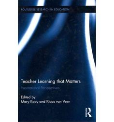 Edited by Mary Kooy, Klaas van Veen (2011) Teacher learning that matters: international perspectives (London: Routledge)