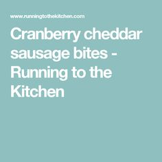 Cranberry cheddar sausage bites - Running to the Kitchen