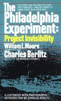 The Philadelphia Experiment: Project Invisibility, a book by William Moore, Charles Berlitz Good Books, Books To Read, My Books, Montauk Project, Philadelphia Experiment, Bermuda Triangle, Penguin Random House, Social Science, Livros