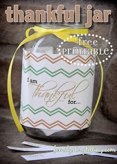 Thankful Jars- Free printable. Enjoy this easy way to make you holiday better! Make you own!