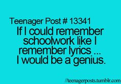 I will just have to put everything in a song, then I can remember lol. No, I can remember, I am totally not so great at it though. Teenager Quotes, Teen Quotes, Teenager Posts, I Remember Lyrics, Funny Relatable Memes, Funny Quotes, Relatable Posts, Glee, Funny Teen Posts