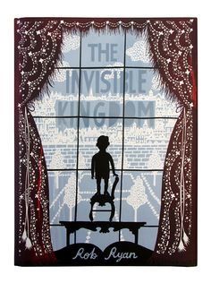 'the invisible kingdom' / rob ryan. first in a series of three books i believe.
