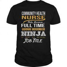 COMMUNITY HEALTH NURSE - NINJA GOLD - #womens hoodies #black sweatshirt. ORDER NOW => https://www.sunfrog.com/LifeStyle/COMMUNITY-HEALTH-NURSE--NINJA-GOLD-Black-Guys.html?id=60505