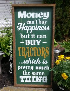 Money cant buy Happiness, but it can buy Tractors Typography  Rustic distressed farmhouse chic  This wood sign shown is hand painted in distressed green with white stenciled lettering, and the word tractor is golden yellow lettering. The second sign is red with white lettering and It has a rustic wood lath frame. Other colors are available. Sign comes ready to hang with a key hole slot in back. There is an option under lettering if you would like your sign lettering as the first…