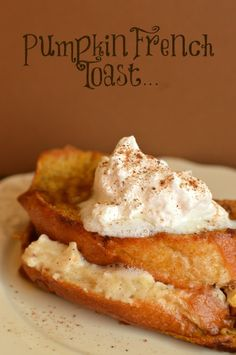 Pumpkin french toast stuffed with cream cheese! Fall Heaven!