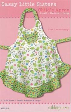 """Sassy Little Sisters Child's Apron: Sassy Little Sisters Child's Apron from Cabbage Rose sizes from a small (2-4) 15"""" Scoop neck center to hem. A medium (5-6) 18 1/2"""" scoop neck center to hem. Large (7-10) 22"""" Scoop neck center to hem. Twirly little girls can be adorable in an apron that's just like mommy's. It's the perfect gift for a special little girl, so you'll have to make a few. Small, medium, and large sizes include plenty of """"growing room"""" with the clever button on neck straps…"""