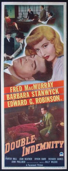 great film. DOUBLE INDEMNITY (1944)