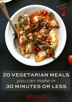 20 VEGETARIAN DISHES YOU CAN MAKE IN 30 MINUTES OR LESS. Going vegetarian has never been so easy