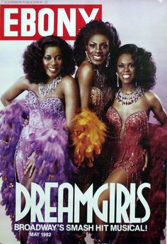 """Following the hit debut of """"Dreamgirls"""" on Broadway in late 1981, the cast – Loretta Devine, Sheryl Lee Ralph, and Jennifer Holliday – appeared on the cover of the May 1982 cover of Ebony magazine!"""