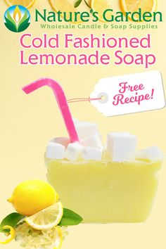Free Cold Fashioned Lemonade Soap Recipe by Natures Garden