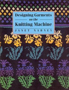 """Link to a book review of """"Designing Garments on the Knitting Machine"""" by Janet Nabney. The review is in German and English, by kind permission from Kerstin of the Strickforum blog."""