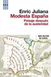 Modesta España : Paisaje después de la austeridad / Enric Juliana