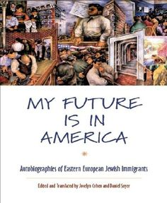 My Future Is in America by Jocelyn Cohen, Daniel Soyer http://www.amazon.com/dp/B004DZPALC/ref=cm_sw_r_pi_dp_Rb-Kpb1DCMT3G