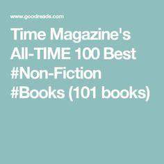 Time Magazine's All-TIME 100 Best #Non-Fiction #Books (101 books)