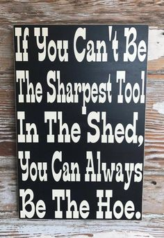 wood signs sayings funny * wood signs ; wood signs sayings ; wood signs for home ; wood signs sayings rustic ; wood signs sayings funny ; wood signs to make ; wood signs sayings inspiration Funny Wood Signs, Wood Signs Sayings, Diy Wood Signs, Sign Quotes, Funny Quotes, Funny Garden Quotes, Funny Humor, Pallet Signs, Funny Stuff