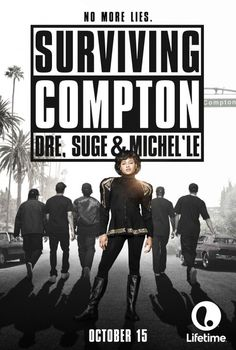 Surviving Compton: Dre, Suge & Michel'le~ I Never Saw Comton  But This Was A Very Good Movie.