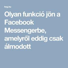 Olyan funkció jön a Facebook Messengerbe, amelyről eddig csak álmodott Facebook Messenger, Wifi, Android, Usb, Internet, Calculator, Instagram