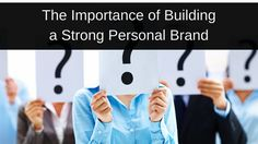 The Importance of Building a Strong Personal Brand