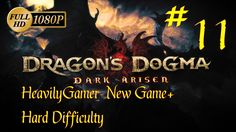 Dragon's Dogma Dark Arisen NG+ Hard Difficulty Walkthrough (PC) Part 11:...