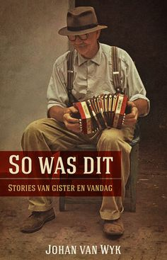 Johan van Wyk: So was dit – Stories van gister en vandag Afrikaans Quotes, My Land, Life Happens, Human Condition, African History, Book Quotes, Books To Read, Humor, Reading