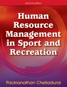 Human Resource Management in Sport and Recreation - 2nd Edition/Packianathan Chelladurai