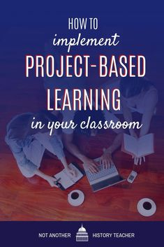Accountability and ownership are two important 21st century skills that can be taught to students through project-based learning.  Click to learn about the practical steps you can take as a classroom teacher to inspire passion and lifelong learning in your students through pbl projects!  Get ideas for project-based learning for high school social studies. #PBL #projectbasedlearning #socialstudies #notanotherhistoryteacher