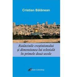 Rădăcinile creştinismului şi dimensiunea lui eclezială în primele două secole