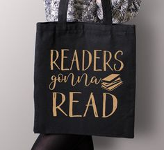 Readers Gonna Read Black or White Tote Bag Book Tote Bag