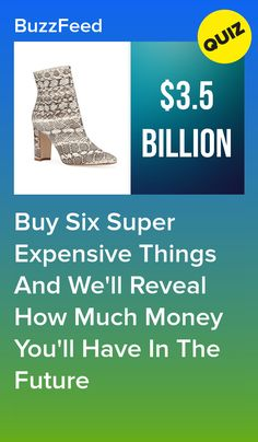 Buy Six Super Expensive Things And We'll Reveal How Much Money You'll Have In The Future