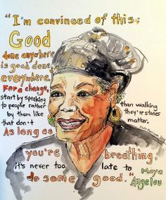 My tribute to Maya Angelou.