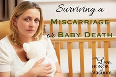 Surviving a Miscarriage or Baby Loss.  This advice can really be applied to any loss!