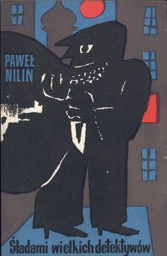 """""""Śladami wielkich detektywów"""" Paweł Nilin Translated by Stanisław Nowacki Cover by Jerzy Treutler Published by Wydawnictwo Iskry 1958"""