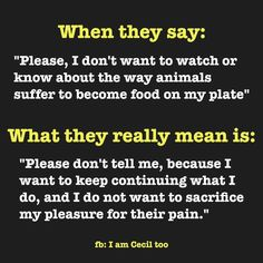 I will admit I'm guilty of this, but not anymore. Vegetarian life, here I come <3 Don't know why it's taken me so long