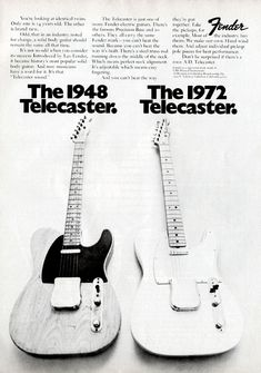 Fender advertisement (1972) The 1948 Telecaster. The 1972 Telecaster...  Wonder what the 1942 cell phone ad was like...