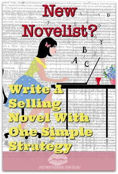 New Novelist: Write A Selling Novel With One Simple Strategy http://www.justwriteabook.com/blog/writing-techniques/new-novelist-write-selling-novel-one-simple-strategy/