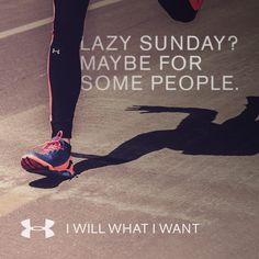 Lazy sunday? Maybe for some people. #IWILLWHATIWANT #motivation