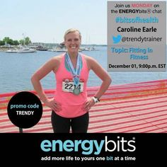 "Join us and Caroline Earle on the ENERGYbits® Chat, Monday December 1st to chat about ""Fitting in Fitness"" on Twitter 8pm est #bitsofhealth!"