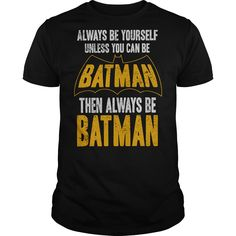 View images & photos of Batman Be Batman t-shirts & hoodies
