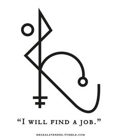 """mearalavender: """"""""I will find a job."""" This is a Sigil I made for myself, but I'd love to share it with my fellow witches. ♥ Feel free to use it, but please don't post it as your own. Witch Symbols, Magic Symbols, Viking Symbols, Viking Runes, Ancient Symbols, Egyptian Symbols, Hoodoo Spells, Wiccan Spells, Alfabeto Viking"""