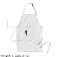 Bullying is for the birds adult apron