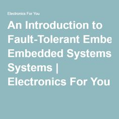 An Introduction to Fault-Tolerant Embedded Systems | Electronics For You