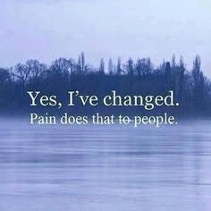 grief quotes, meaningful, deep, sayings, about pain Change Quotes, Quotes To Live By, Me Quotes, Funny Quotes, Honest Quotes, Depressing Quotes, Trust Quotes, Death Quotes, Pain Quotes