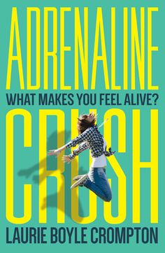 ADRENALINE CRUSH by Laurie Boyle Crompton Cover Reveal and Giveaway