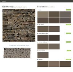 Wolf Creek. Southern Ledgestone. Cultured Stone. Boral Stone. Behr. PPG Paints. Ralph Lauren Paint. Sherwin Williams. Valspar Paint. Olympic.  Click the gray Visit button to see the matching paint names.