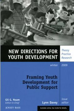 Framing Youth Development for Public Support: New Directions for Youth Development
